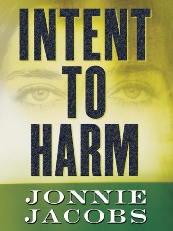 9781587245879: Intent To Harm: A Kali O'Brien Novel of Legal Suspense
