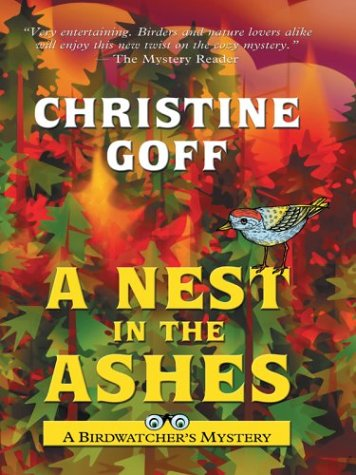 9781587246425: A Nest In The Ashes: A Birdwatcher's Mystery