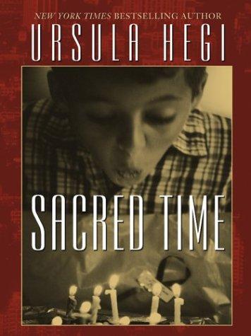 Sacred Time: Ursula Hegi