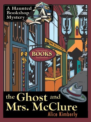 9781587246661: The Ghost and Mrs. McClure: A Haunted Bookshop Mystery