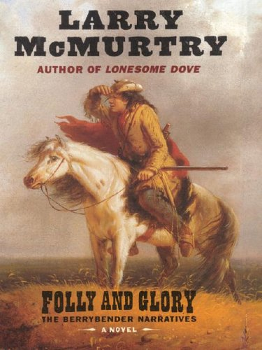 Folly and Glory: Larry McMurtry