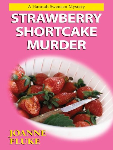 9781587247286: Strawberry Shortcake Murder: A Hannah Swensen Mystery