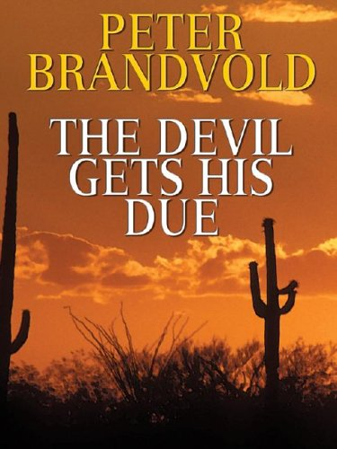 The Devil Gets His Due: Peter Brandvold