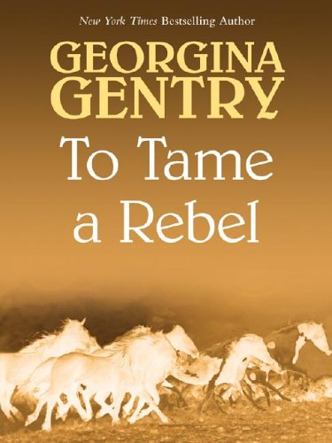 9781587247620: To Tame a Rebel