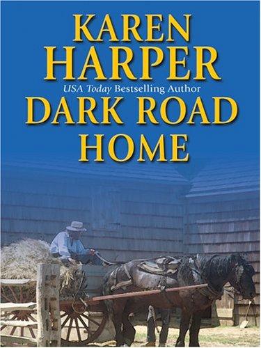 9781587247729: Dark Road Home (Maplecreek Amish Trilogy #1)