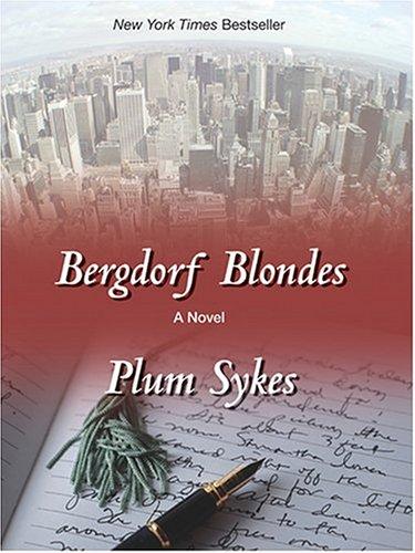 Bergdorf Blondes: Plum Sykes