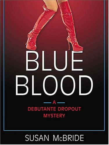 9781587248115: Blue Blood: A Debutante Dropout Mystery