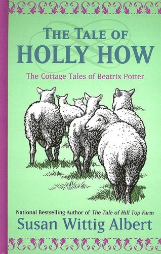 The Tale of Holly How (1587248336) by Susan Wittig Albert