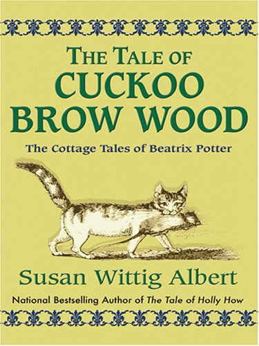 9781587248344: The Tale of Cuckoo Brow Wood: The Cottage Tales of Beatrix Potter (Wheeler Hardcover)