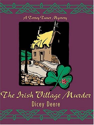 9781587248436: The Irish Village Murder: A Torrey Tunet Mystery