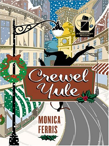 9781587248542: Crewel Yule: A Needlecraft Mystery