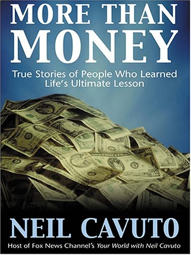 9781587248559: More Than Money: True Stories of People Who Learned Life's Ultimate Lesson