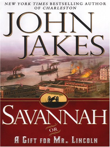 9781587248634: Savannah Or A Gift For Mr. Lincoln (Wheeler Large Print Book Series)