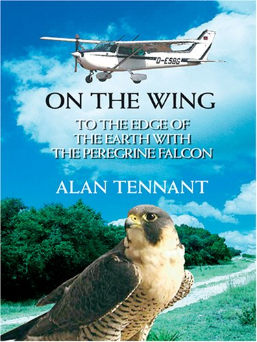 9781587248986: On the Wing: To the Edge of the Earth with the Peregrine Falcon (Wheeler Compass)