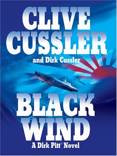 Black Wind: A Dirk Pitt Novel: Cussler, Clive; Cussler, Dirk