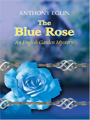 9781587249419: The Blue Rose: An English Garden Mystery