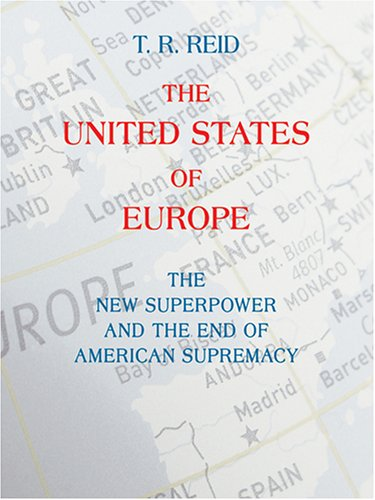 9781587249549: The United States of Europe: The New Superpower and the End of American Supremacy (Wheeler Compass)