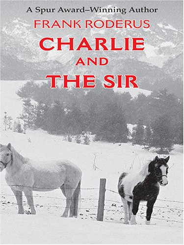 9781587249648: Charlie and the Sir