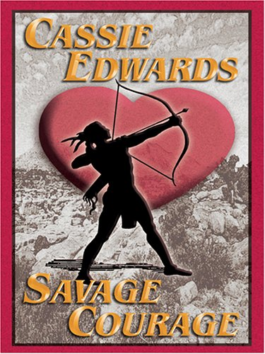 9781587249853: Savage Courage (WHEELER LARGE PRINT ROMANCE)