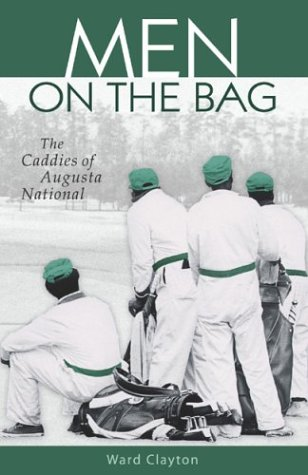 9781587260025: Men on the Bag: The Caddies of Augusta National