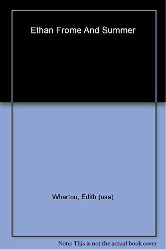 Ethan Frome and Summer: Wharton, Edith