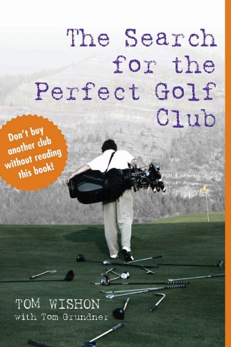 9781587261855: Search For The Perfect Golf Club