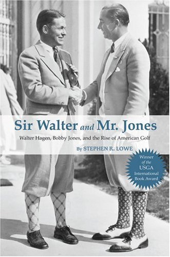 9781587261879: Sir Walter And Mr. Jones: Walter Hagen, Bobby Jones, And The Rise Of American Golf