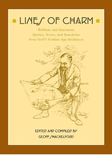 9781587262609: Lines of Charm: Brilliant and Irreverent Quotes, Notes, and Anecdotes from Golf's Golden Age Architects