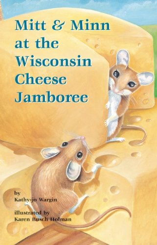 Mitt & Minn at the Wisconsin Cheese Jamboree (Mitt Midwest Series) (9781587263057) by Kathy-jo Wargin