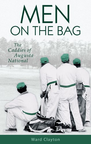 9781587263149: Men on the Bag: The Caddies of Augusta National