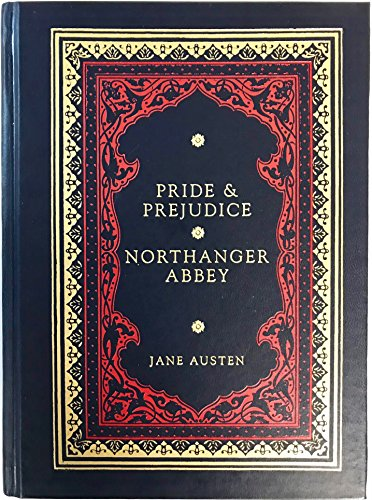 Pride and Prejudice and Northanger Abbey: Jane Austen