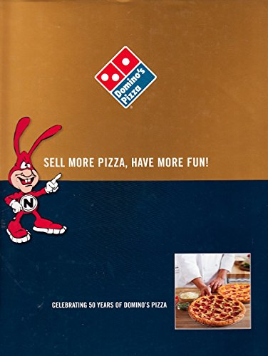 9781587266645: Sell More Pizza,Have More Fun (Celebrating 50 Years of Domino's Pizza)