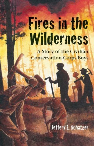9781587267031: Fires in the Wilderness: A Story of the Civilian Conservation Corps Boys