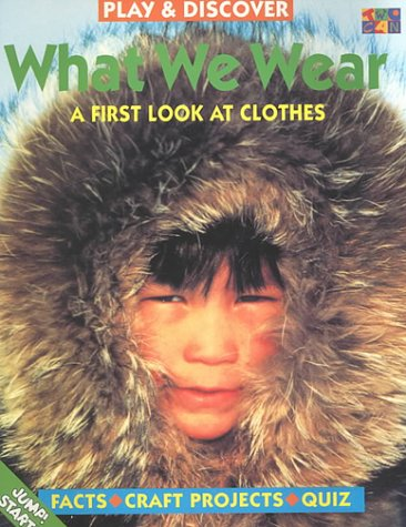 9781587280474: What We Wear (Play & Discover (Paperback Twocan))