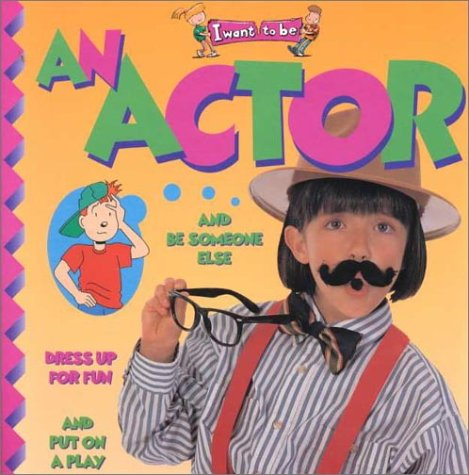 9781587280870: An Actor (I Want to Be (Paperback Twocan))