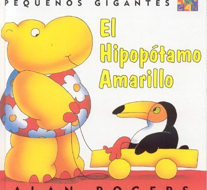 9781587281426: El Hipopotamo Amarillo: Little Giants (Spanish Edition)