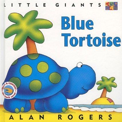 9781587281501: Blue Tortoise: Little Giants (Little Giants (Hardcover Twocan))