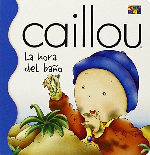 9781587282744: La Hora Del Bano (Bath Time) (Caillou) (Spanish Edition)