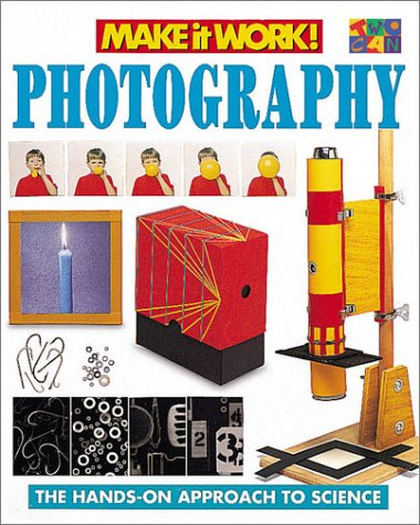 Photography (Make it Work! Science): Haslam, Andrew