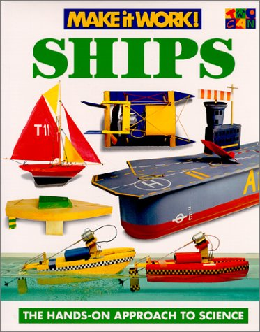 Ships (Make it Work! Science): Haslam, Andrew