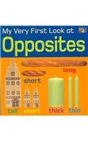 9781587285912: My Very First Look at Opposites