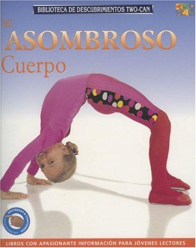 9781587287053: Mi Asombroso Cuerpo (Discovery Guides (