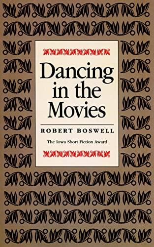 9781587293443: Dancing in the Movies (Iowa Short Fiction Award)