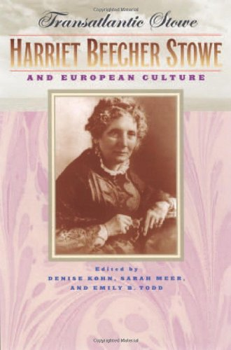 Transatlantic Stowe: Harriet Beecher Stowe and European Culture (Hardback)