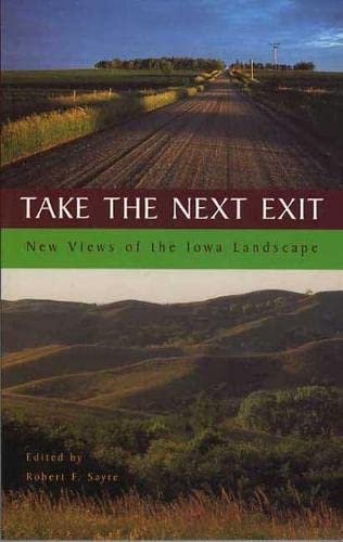 Take the Next Exit: New Views of: Sayre, Robert F.