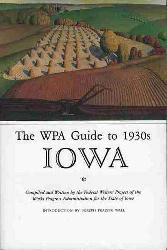The WPA Guide to 1930s Iowa: Federal Writers Project