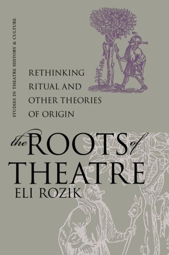 9781587295874: The Roots of Theatre: Rethinking Ritual And Other Theories Of Origin (Studies Theatre Hist & Culture)