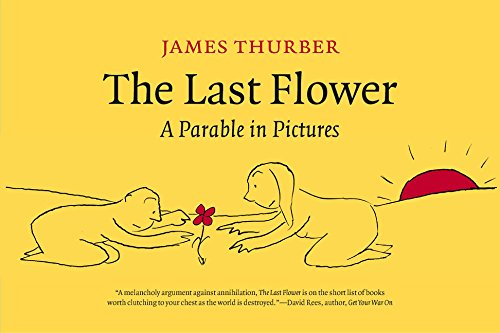 The Last Flower: A Parable in Pictures: Thurber, James