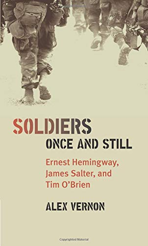 9781587296239: Soldiers Once and Still: Ernest Hemingway, James Salter, and Tim O'Brien