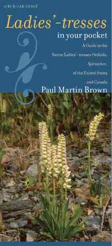 9781587296567: Ladies'-tresses in Your Pocket: A Guide to the Native Ladies'-tresses Orchids, Spiranthes, of the United States and Canada (Bur Oak Guide)